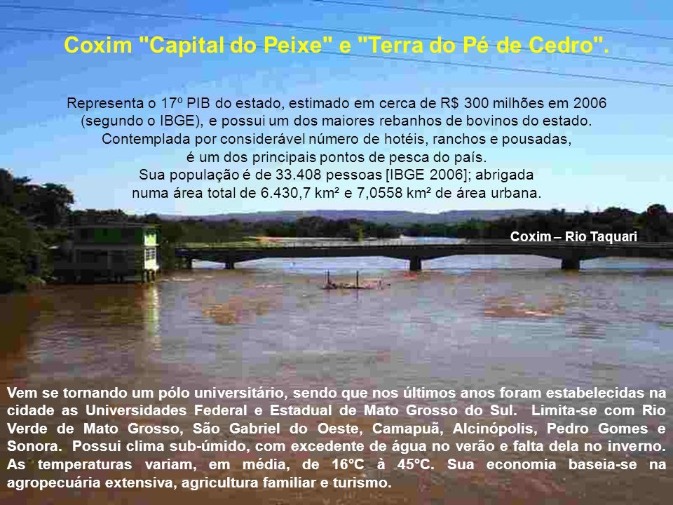 Coxim Capital do Peixe e Terra do Pé de Cedro .