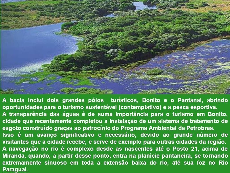 A bacia inclui dois grandes pólos turísticos, Bonito e o Pantanal, abrindo oportunidades para o turismo sustentável (contemplativo) e a pesca esportiva.