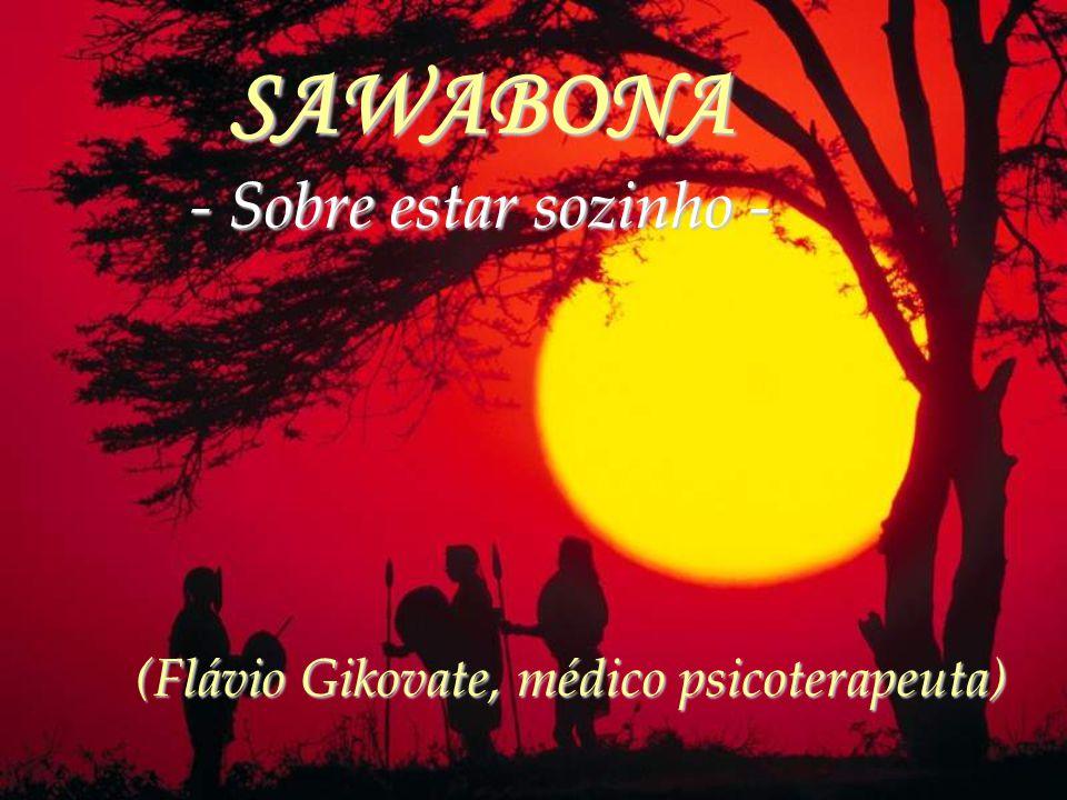 SAWABONA - Sobre estar sozinho -