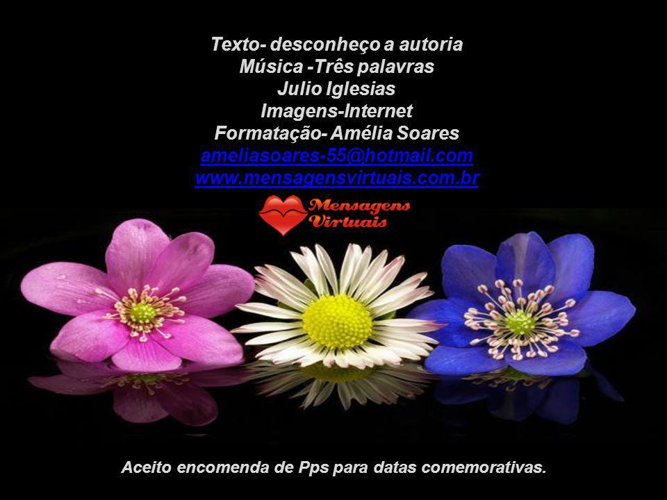 Texto- desconheço a autoria Música -Três palavras Julio Iglesias