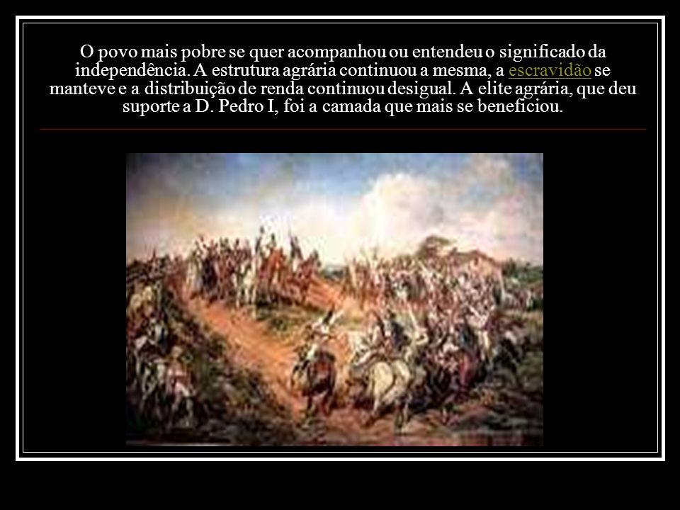 O povo mais pobre se quer acompanhou ou entendeu o significado da independência.