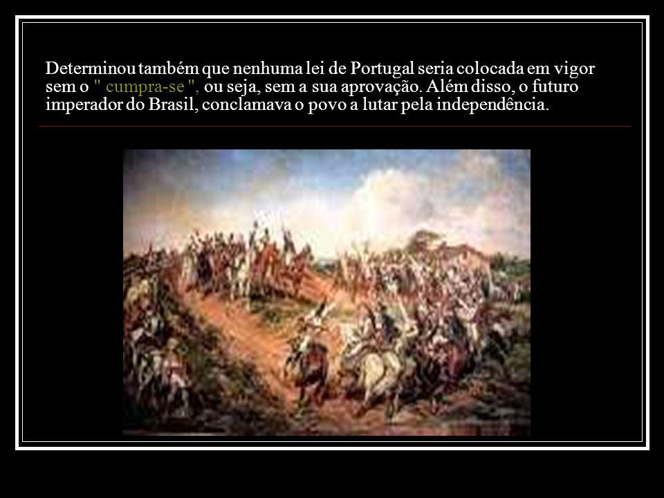Determinou também que nenhuma lei de Portugal seria colocada em vigor sem o cumpra-se , ou seja, sem a sua aprovação.