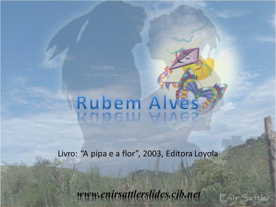 Livro: A pipa e a flor , 2003, Editora Loyola