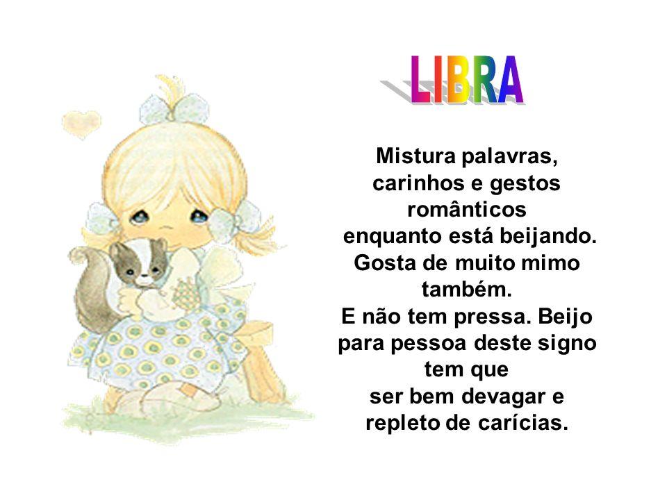 LIBRA Mistura palavras, carinhos e gestos românticos