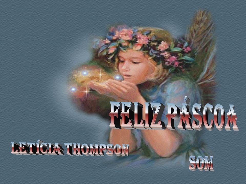 Feliz Páscoa Letícia Thompson Som