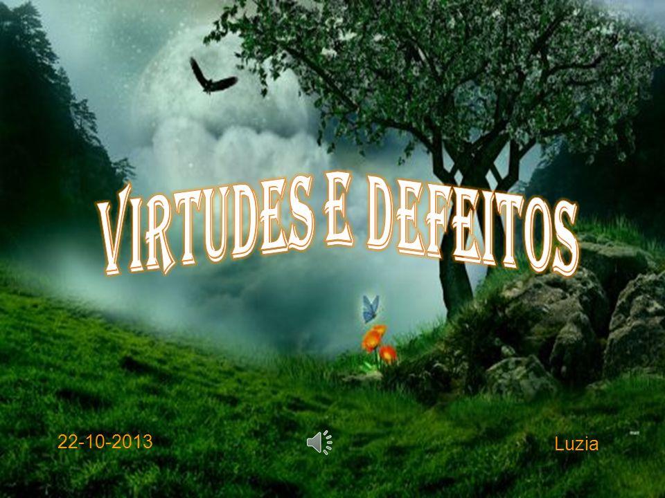 Virtudes e defeitos 22-10-2013 Luzia