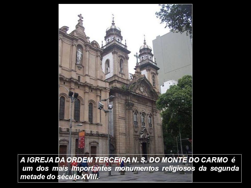 A IGREJA DA ORDEM TERCEIRA N. S. DO MONTE DO CARMO é
