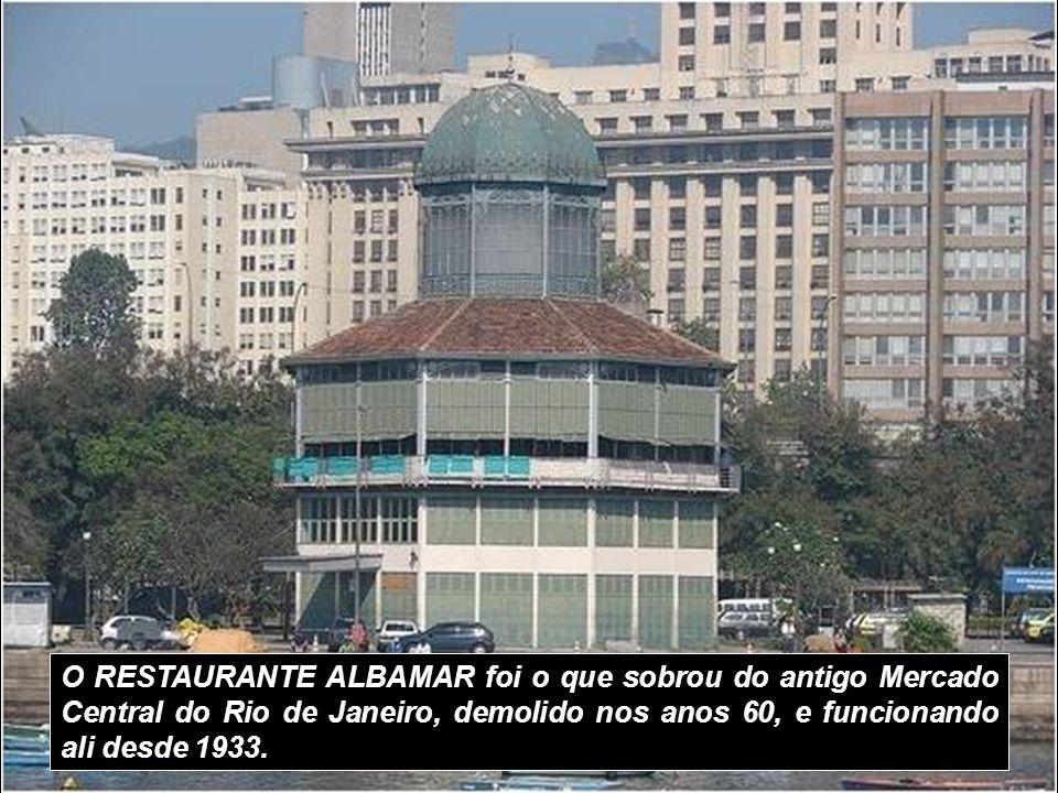 O RESTAURANTE ALBAMAR foi o que sobrou do antigo Mercado Central do Rio de Janeiro, demolido nos anos 60, e funcionando ali desde 1933.
