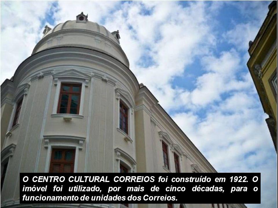 O CENTRO CULTURAL CORREIOS foi construído em 1922