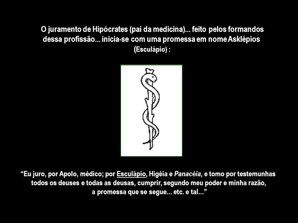 O juramento de Hipócrates (pai da medicina)... feito pelos formandos