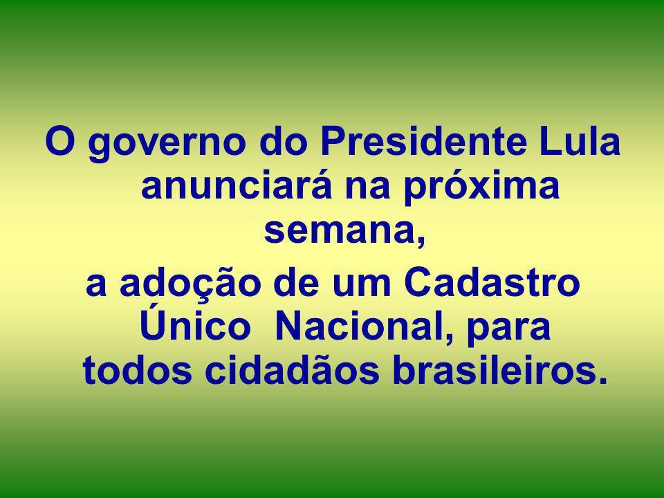 O governo do Presidente Lula anunciará na próxima semana,