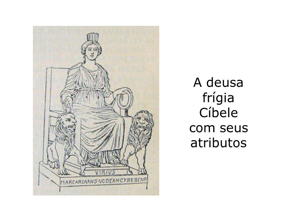 A deusa frígia Cíbele com seus atributos