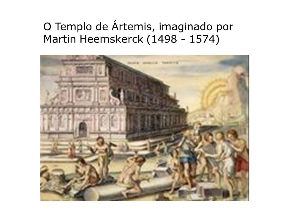 O Templo de Ártemis, imaginado por Martin Heemskerck (1498 - 1574)