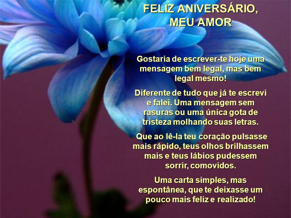 Mensagem De Aniversario Para Um Amor Distante: FELIZ ANIVERSÁRIO, MEU AMOR