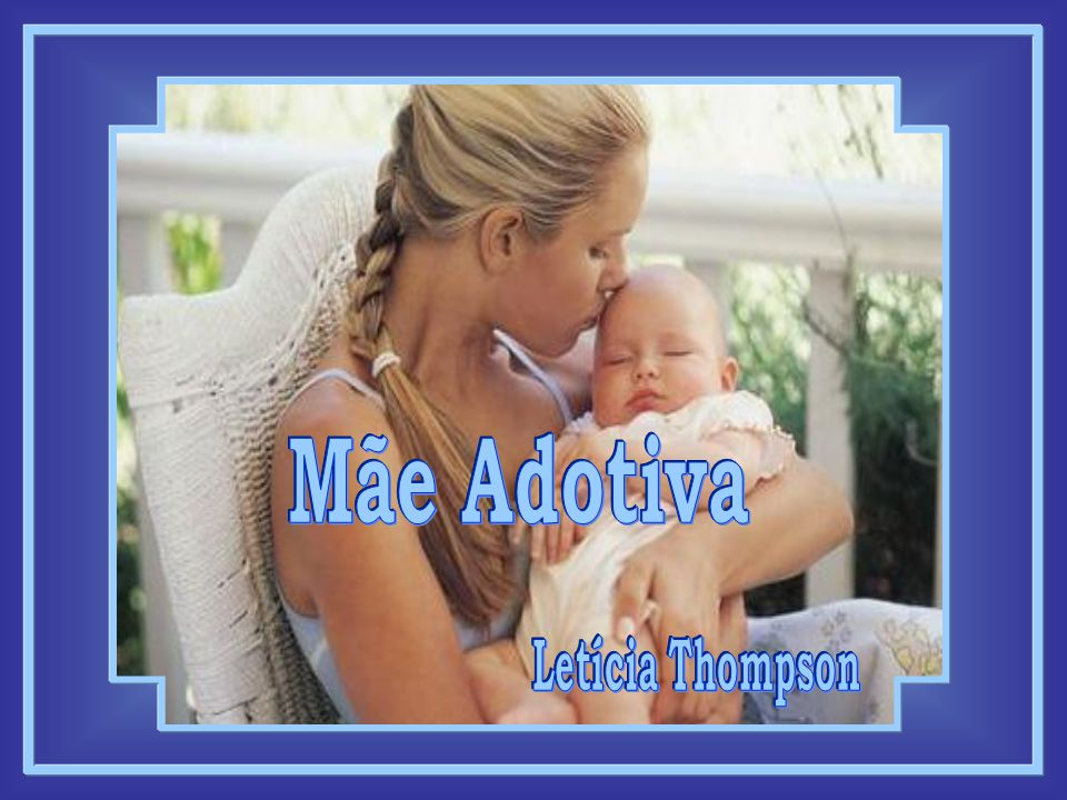 Mãe Adotiva Letícia Thompson