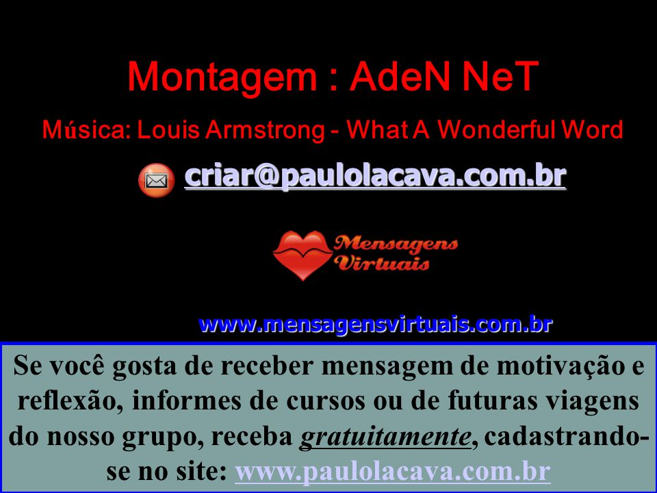 Montagem : AdeN NeT Música: Louis Armstrong - What A Wonderful Word
