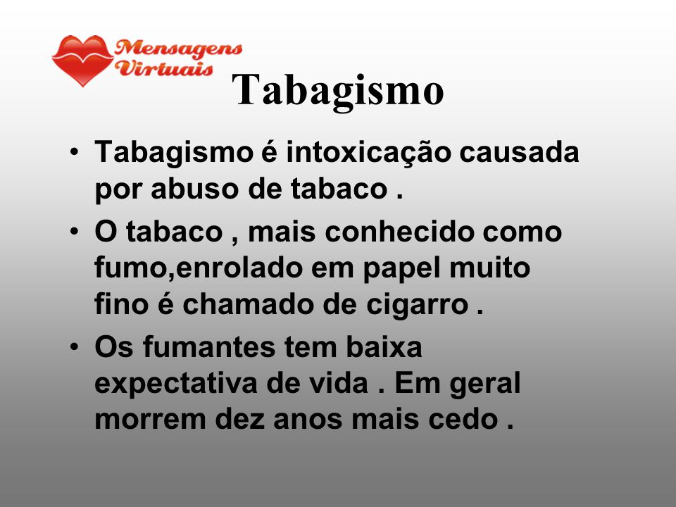 Tabagismo Tabagismo é intoxicação causada por abuso de tabaco .