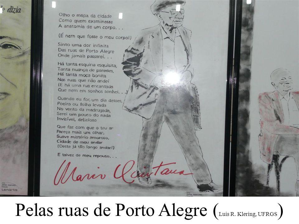 Pelas ruas de Porto Alegre (Luis R. Klering, UFRGS)