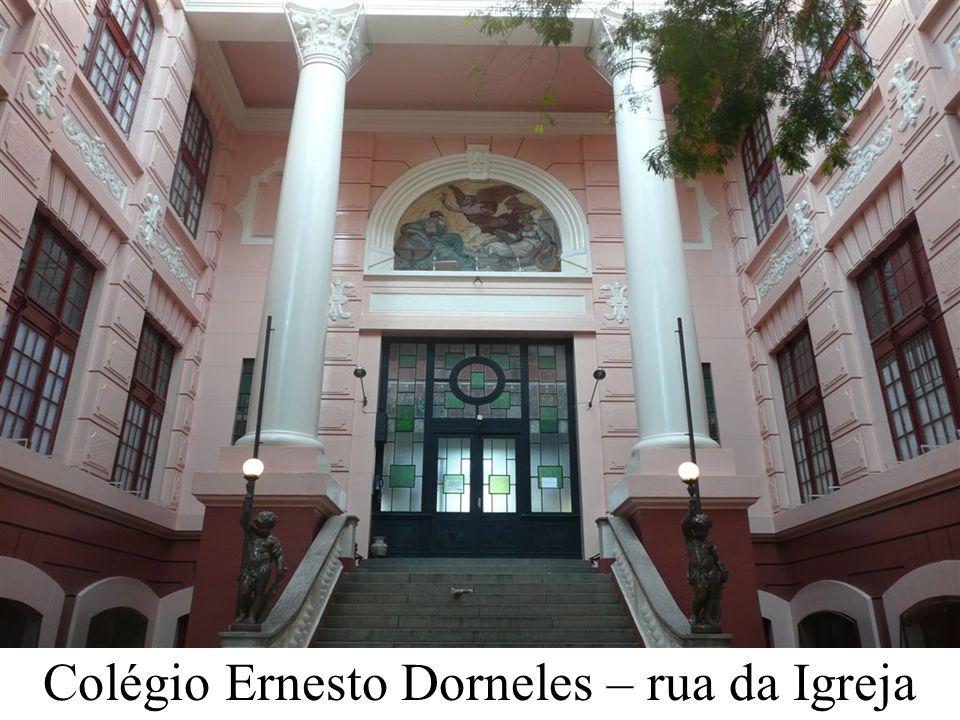 Colégio Ernesto Dorneles – rua da Igreja