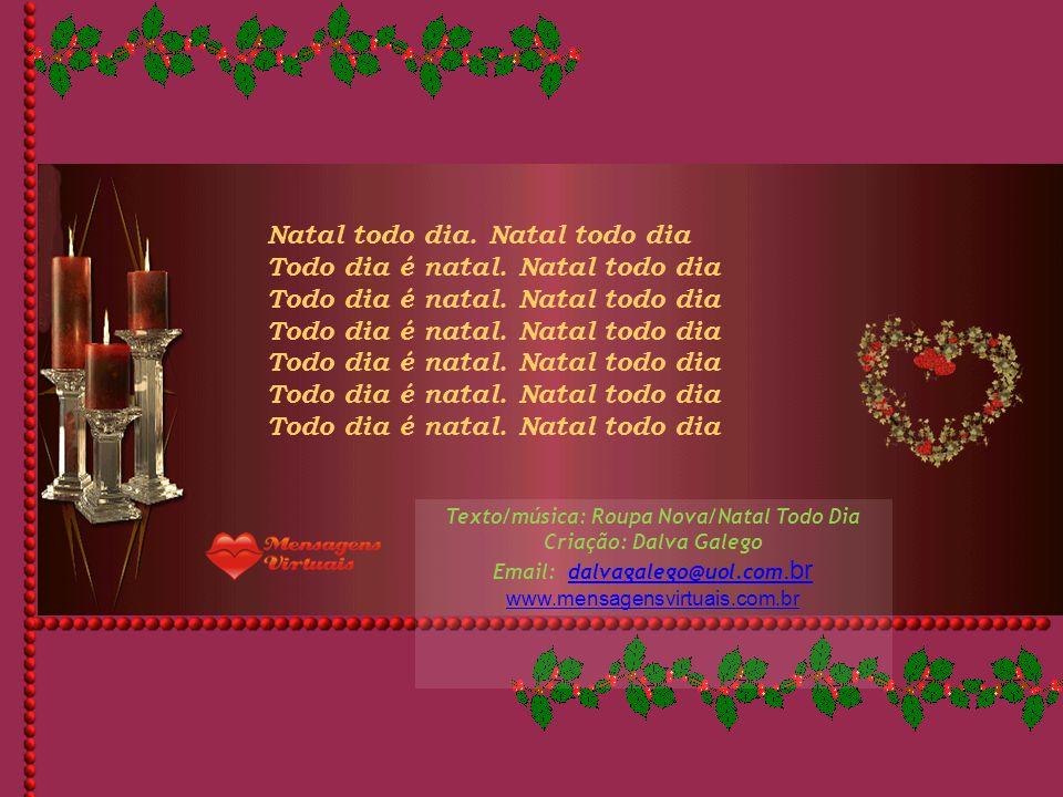 Texto/música: Roupa Nova/Natal Todo Dia