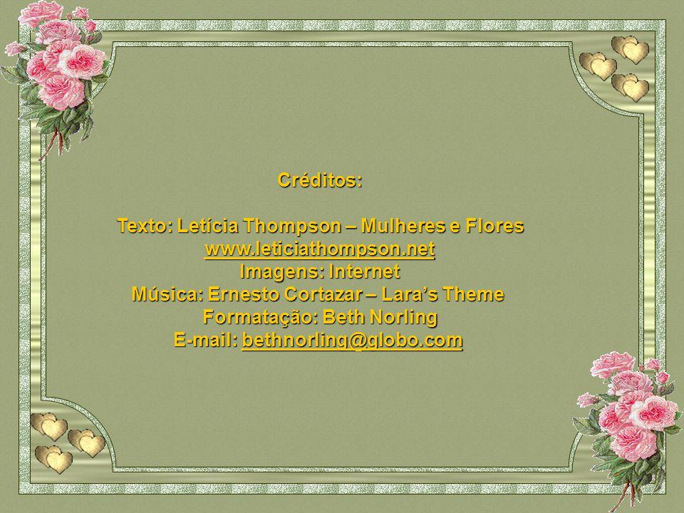 Texto: Letícia Thompson – Mulheres e Flores www.leticiathompson.net