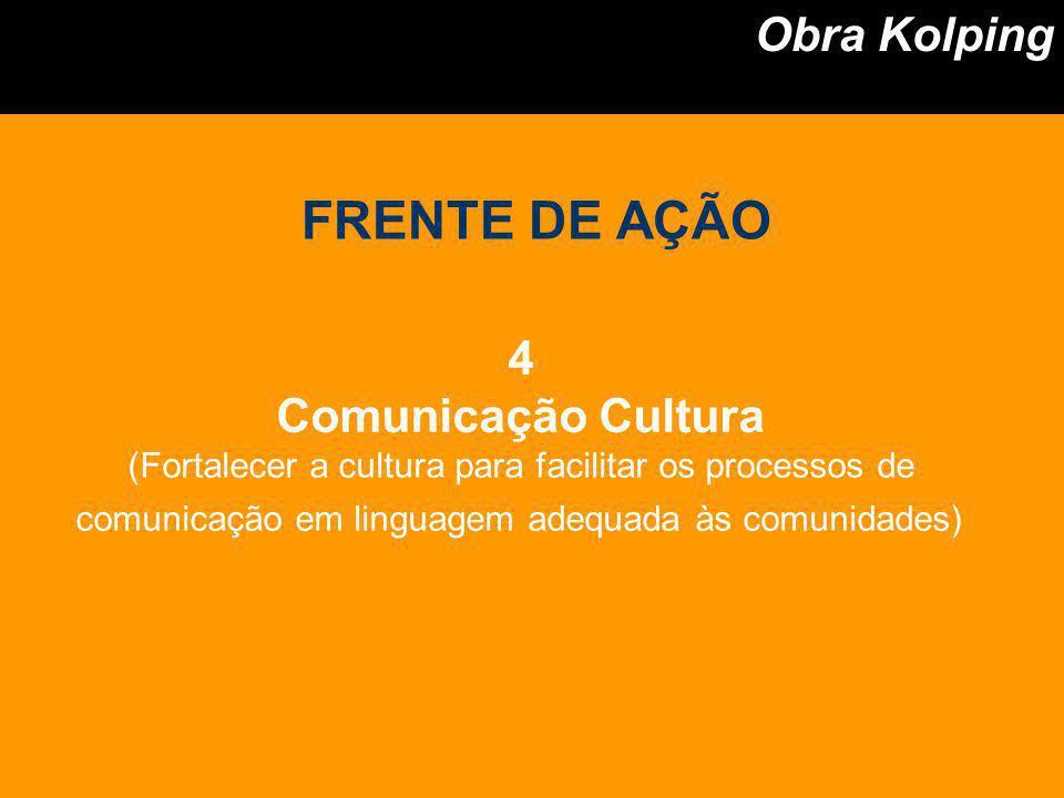 FRENTE DE AÇÃO Obra Kolping 4 Comunicação Cultura