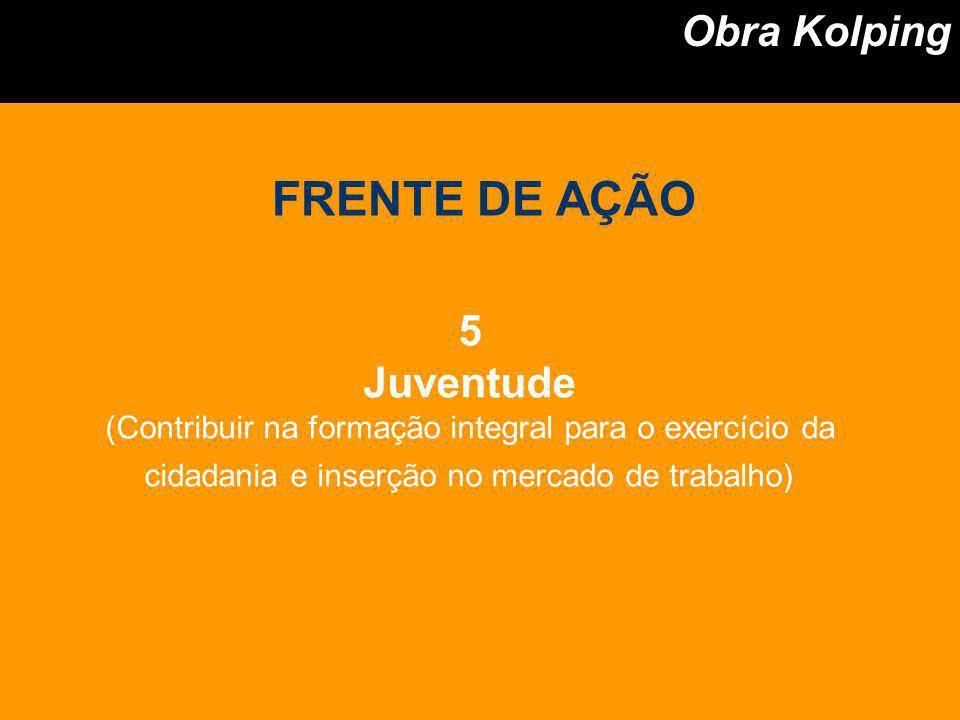 FRENTE DE AÇÃO Obra Kolping 5 Juventude