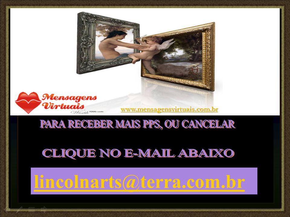 lincolnarts@terra.com.br CLIQUE NO E-MAIL ABAIXO