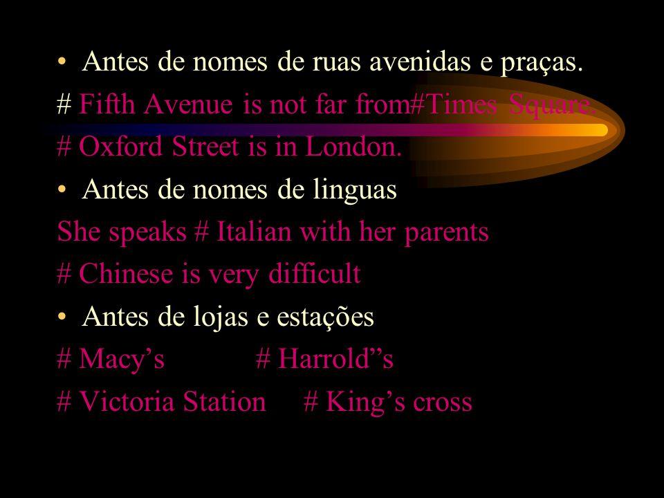 Antes de nomes de ruas avenidas e praças.