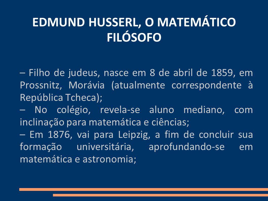 EDMUND HUSSERL, O MATEMÁTICO FILÓSOFO