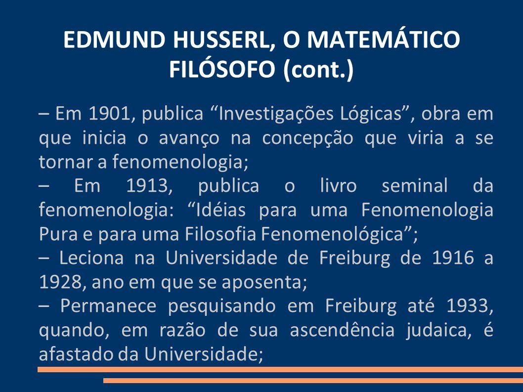 EDMUND HUSSERL, O MATEMÁTICO FILÓSOFO (cont.)
