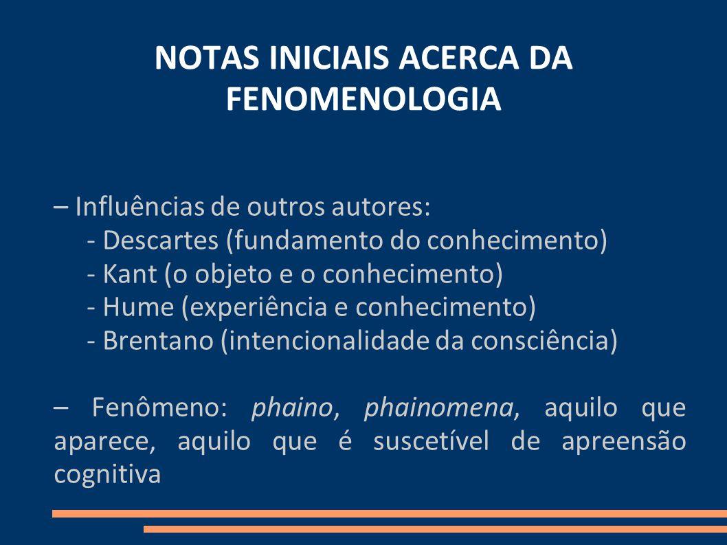 NOTAS INICIAIS ACERCA DA FENOMENOLOGIA