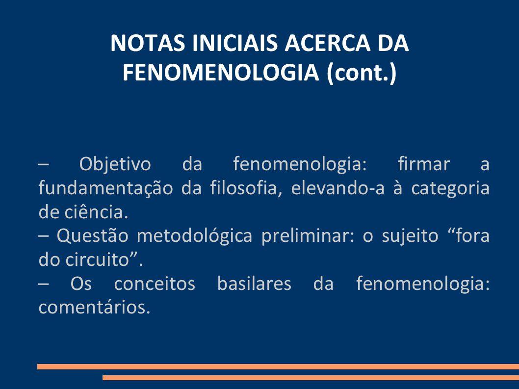 NOTAS INICIAIS ACERCA DA FENOMENOLOGIA (cont.)