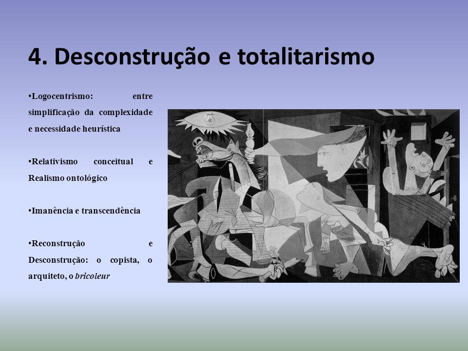 4. Desconstrução e totalitarismo