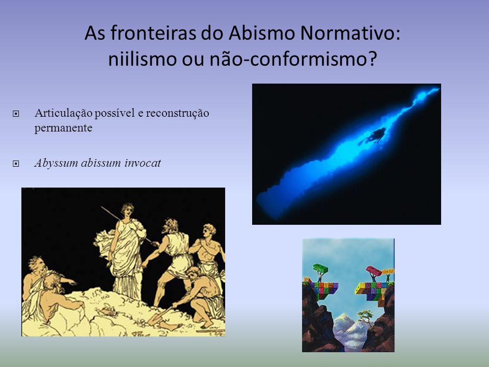 As fronteiras do Abismo Normativo: niilismo ou não-conformismo
