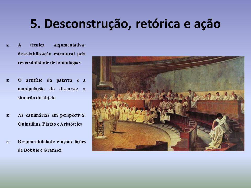 5. Desconstrução, retórica e ação