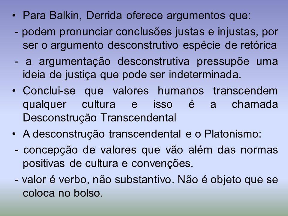 Para Balkin, Derrida oferece argumentos que:
