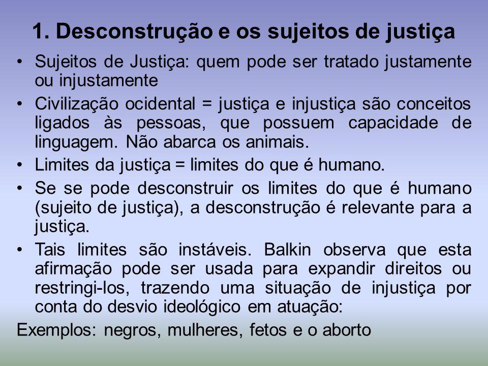 1. Desconstrução e os sujeitos de justiça