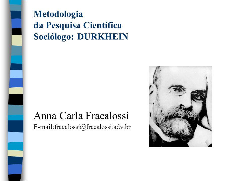 Metodologia da Pesquisa Científica Sociólogo: DURKHEIN