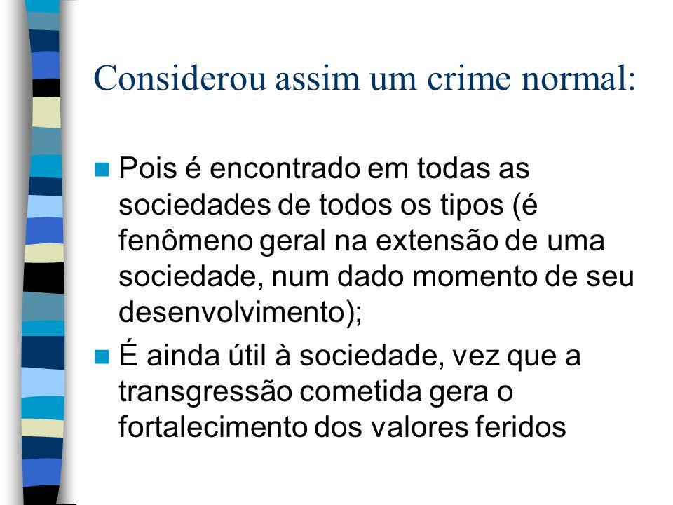 Considerou assim um crime normal: