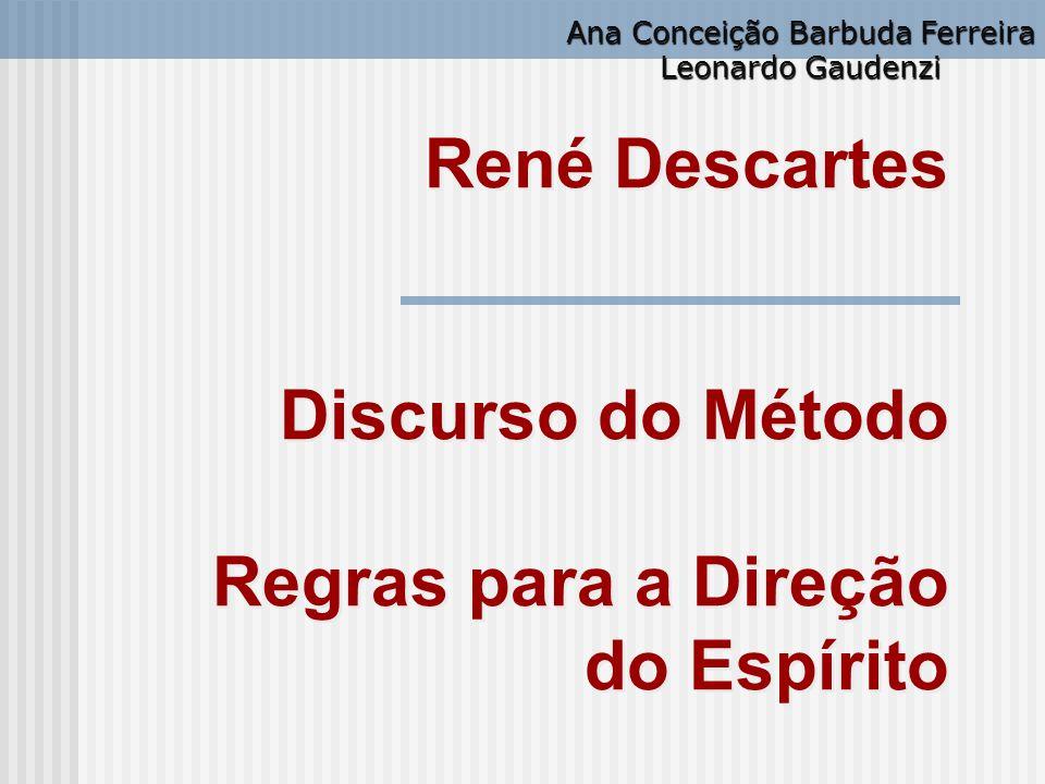 René Descartes Discurso do Método Regras para a Direção do Espírito