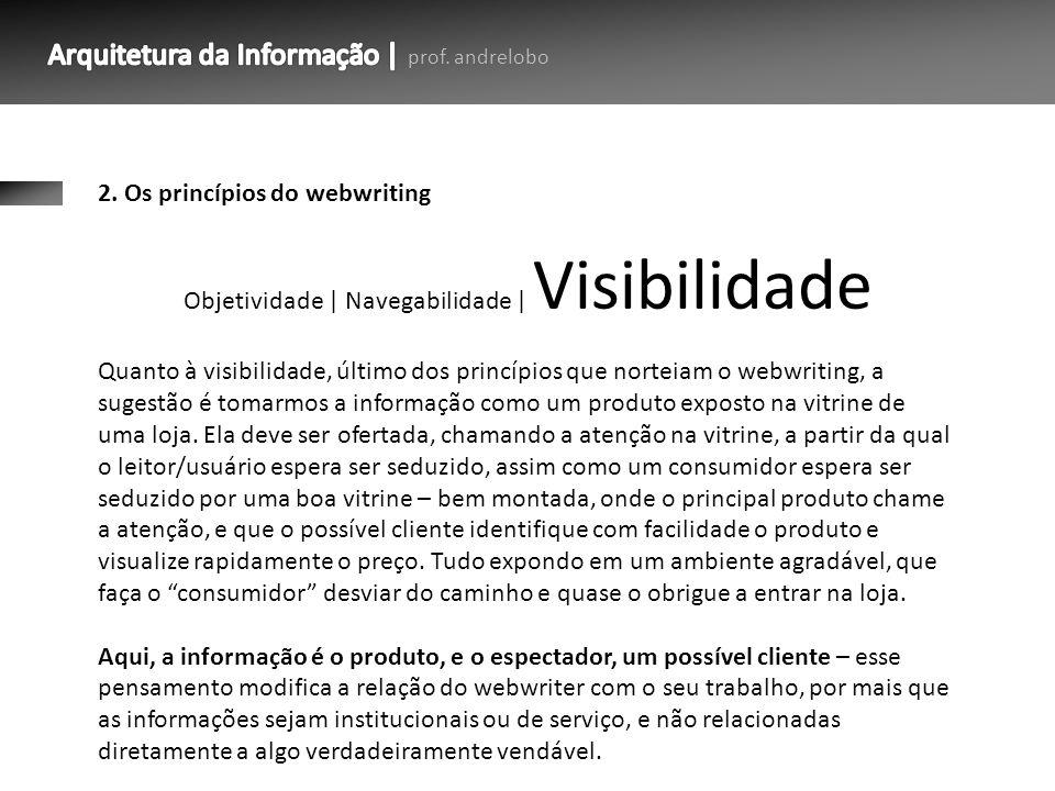 Objetividade | Navegabilidade | Visibilidade