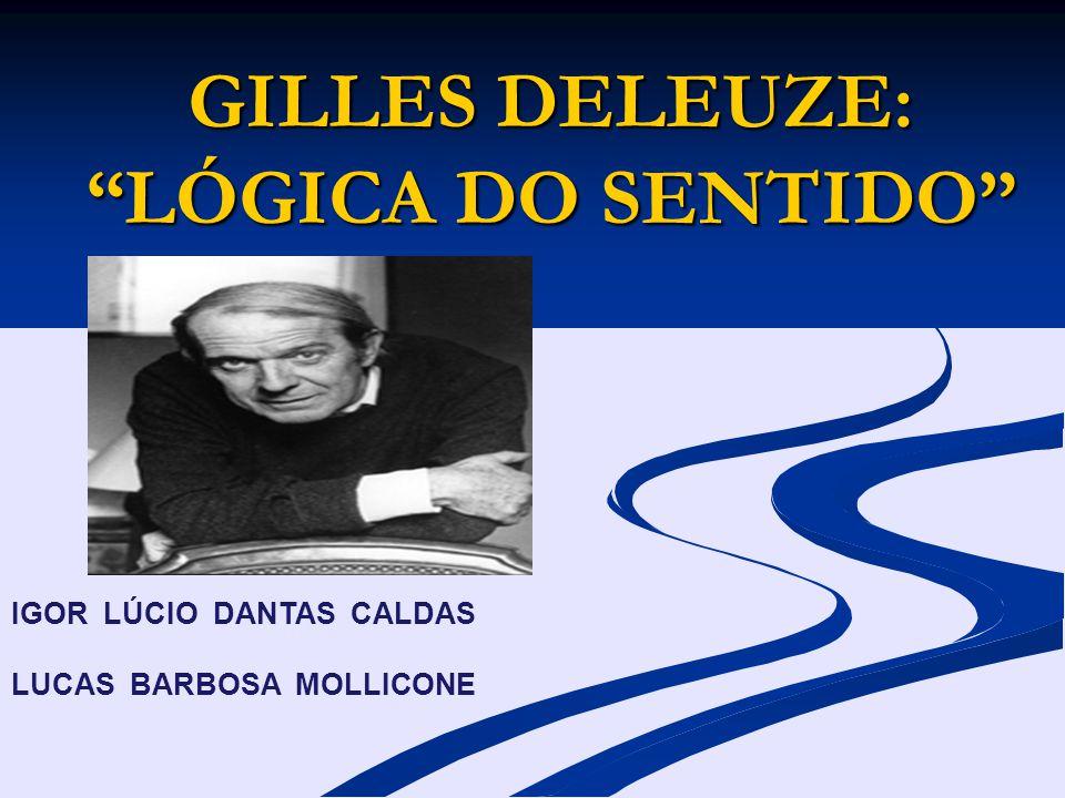 GILLES DELEUZE: LÓGICA DO SENTIDO