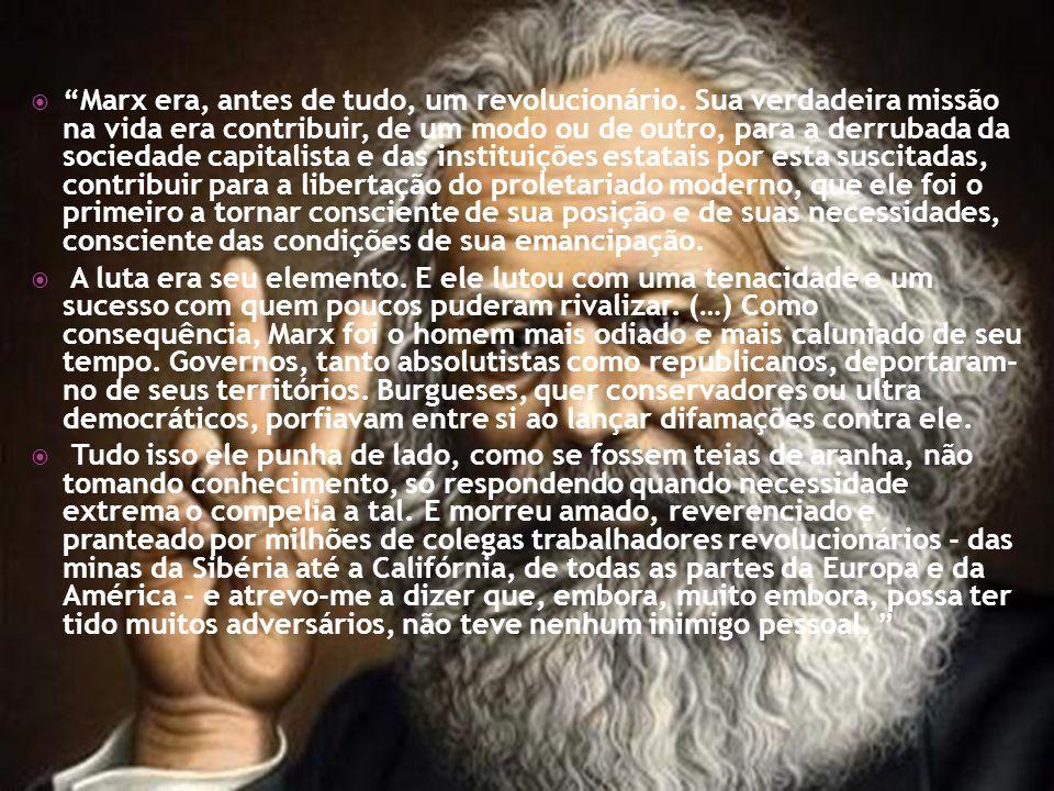 Marx era, antes de tudo, um revolucionário