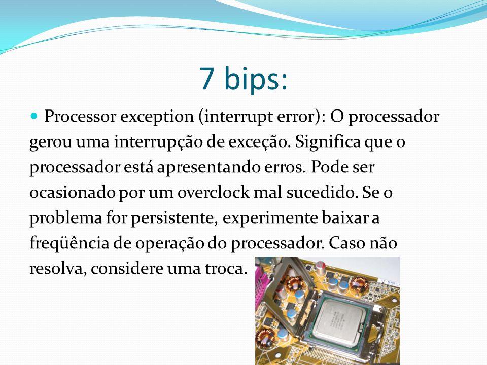 7 bips: Processor exception (interrupt error): O processador