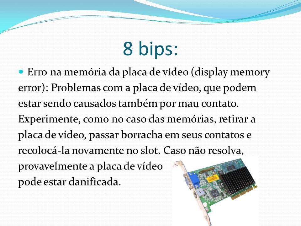 8 bips: Erro na memória da placa de vídeo (display memory