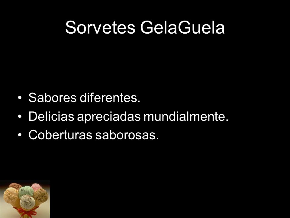 Sorvetes GelaGuela Sabores diferentes.