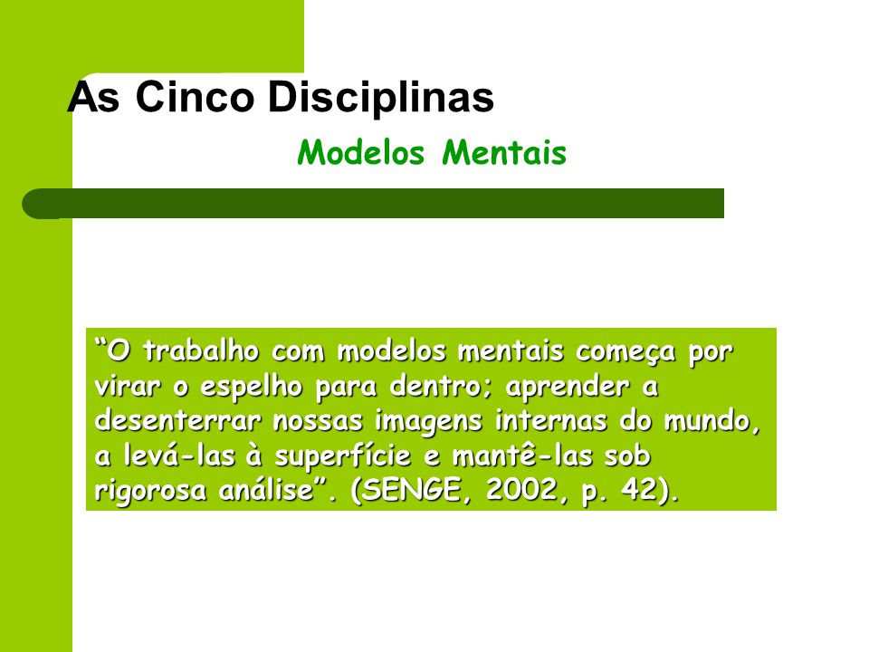 As Cinco Disciplinas Modelos Mentais