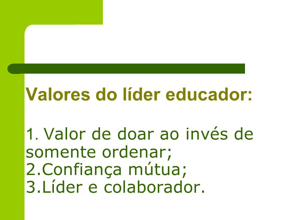 Valores do líder educador: 1