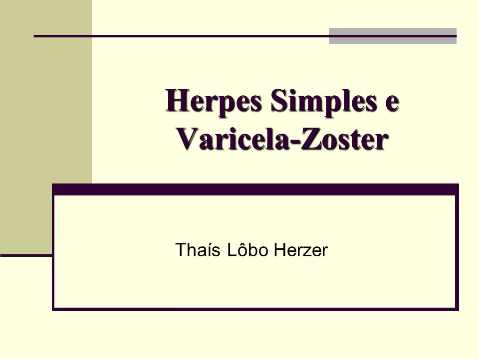 Herpes Simples e Varicela-Zoster